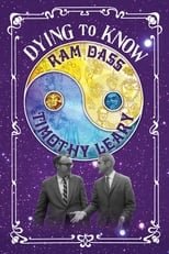 Dying to know : Ram Dass & Timothy Leary