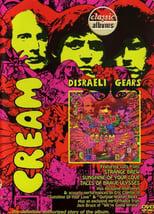 Cream: Classic Albums - Disraeli Gears