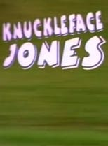 Knuckleface Jones