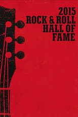 Rock and Roll Hall of Fame 2015 Induction Ceremony