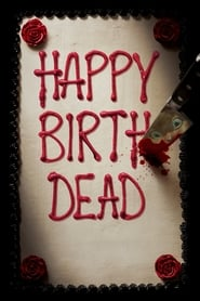 Happy Birthdead  film complet