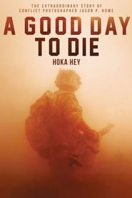 A Good Day to Die, Hoka Hey