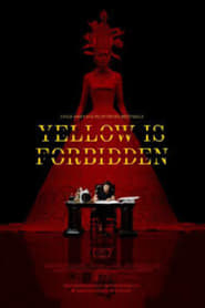Yellow Is Forbidden (2018)
