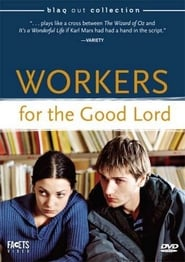 Workers for the Good Lord locandina