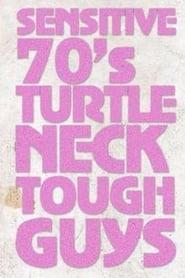 Sensitive 70s Turtleneck Tough Guys 2