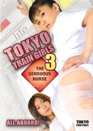 Tokyo Train Girls 3: The Sensuous Nurse (2008) 720p HDRip 600MB Ganool