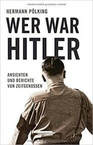 Wer war Hitler?