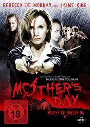 Mother's Day - Mutter ist wieder da Full Movie