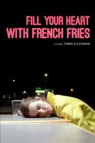 Fill Your Heart with French Fries (2016) Watch Online Free
