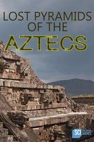 Lost Pyramids of the Aztecs (2020)