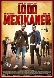 1000 Mexikaner / 1000 Mexicans (2016) Watch Online Free