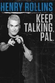 Watch Henry Rollins: Keep Talking, Pal. (2018)
