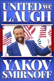 Yakov Smirnoff: United We Laugh