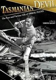 Tasmanian Devil: The Fast and Furious Life of Errol Flynn