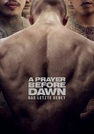 A Prayer before Dawn - Das letzte Gebet (2018)