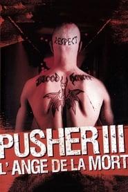 Pusher III : L'Ange de la mort