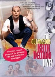 The Outrageous Keith Deltano Live