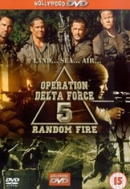 Operation Delta Force 5: Random Fire Ver Descargar Películas en Streaming Gratis en Español