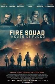 Fire Squad – Incubo di fuoco [HD] (2018)