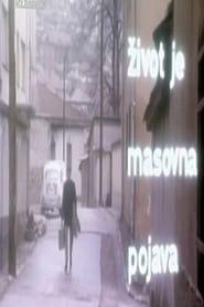 Life Is a Mass Phenomenon (1970)