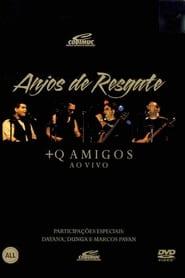 Anjos de Resgate: +Q Amigos