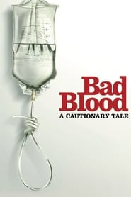 Bad Blood: A Cautionary Tale
