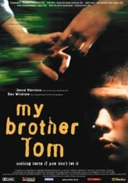 My Brother Tom Watch and Download Free Movie in HD Streaming