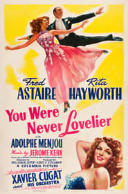 You Were Never Lovelier Film Plakat