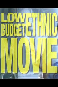 Watch Low Budget Ethnic Movie (2019)