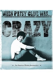 When Patsy Cline Was... Crazy (2017)