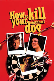 How to Kill Your Neighbor's Dog Netflix Full Movie