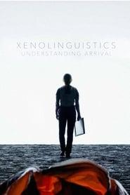 Xenolinguistics: Understanding Arrival (2017)