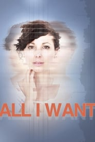 All I Want (2018) Full Movie