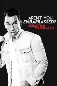 Sebastian Maniscalco: Aren't You Embarrassed? free movie