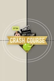 Crash Course Film Criticism