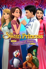 The Swan Princess: Kingdom of Music Poster