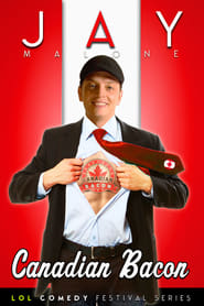 Jay Malone: Canadian Bacon