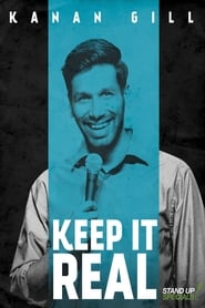 Kanan Gill: Keep It Real (2017)