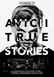 Avicii True Stories (2017) Watch Online Free