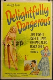Delightfully Dangerous Watch and get Download Delightfully Dangerous in HD Streaming