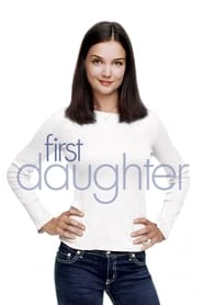 First Daughter Ver Descargar Películas en Streaming Gratis en Español