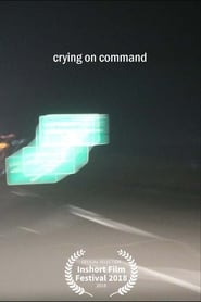 Crying on Command (2018)