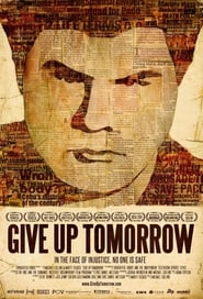 Give Up Tomorrow free movie