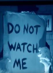 Do Not Watch Me
