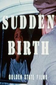 Sudden Birth