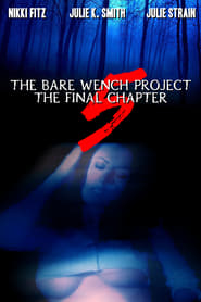 The Bare Wench Project 5: The Final Chapter (2003)