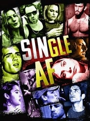 Single AF (2018) Full Movie