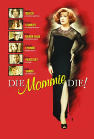 Die, Mommie, Die! Watch and Download Online Movie HD