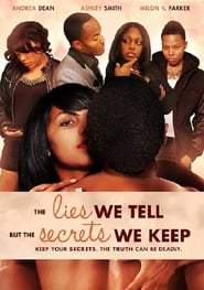 The Lies We Tell But the Secrets We Keep se film streaming
