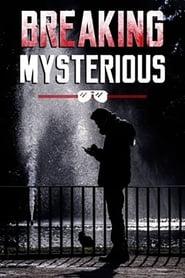 Breaking Mysterious